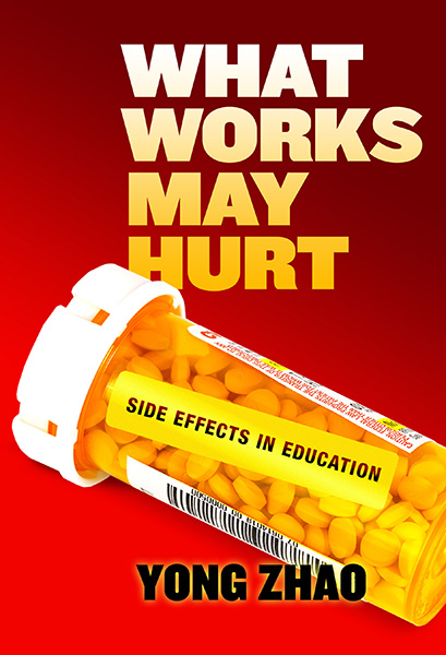 What Works May Hurt—Side Effects in Education 9780807759059