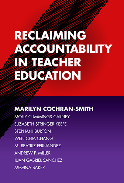 Reclaiming Accountability in Teacher Education 9780807759318