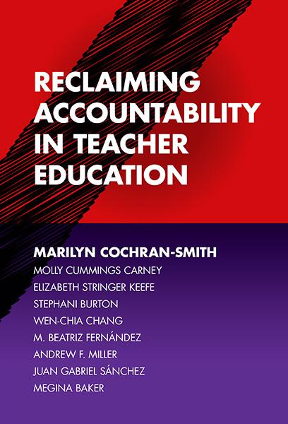 Reclaiming Accountability in Teacher Education 9780807759318