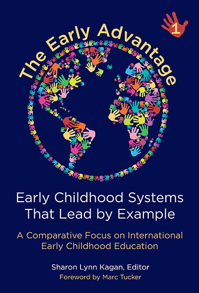 The Early Advantage 1—Early Childhood Systems That Lead by Example 9780807759417