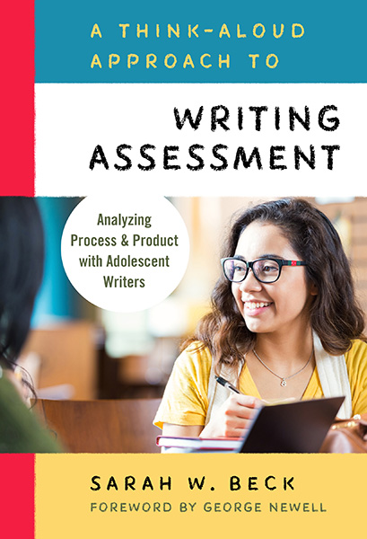 A Think-Aloud Approach to Writing Assessment 9780807759509