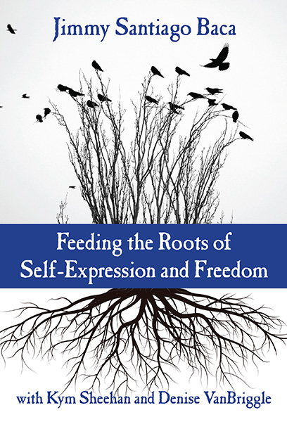 Feeding the Roots of Self-Expression and Freedom 9780807759554