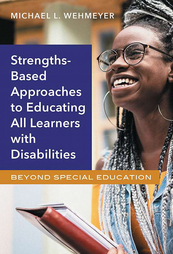 Strengths-Based Approaches to Educating All Learners with Disabilities 9780807761229