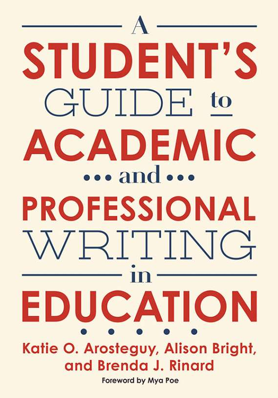 A Student's Guide to Academic and Professional Writing in Education 9780807761236