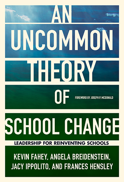 An UnCommon Theory of School Change 9780807761243