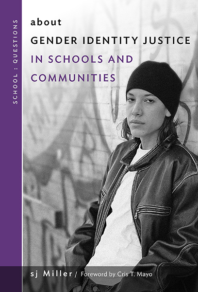 about Gender Identity Justice in Schools and Communities 9780807761250