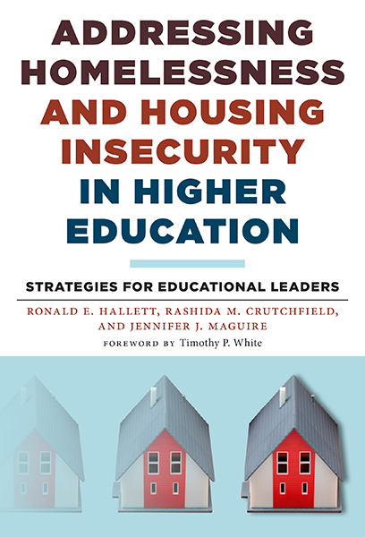 Addressing Homelessness and Housing Insecurity in Higher Education 9780807761830