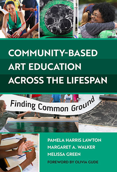 Community-Based Art Education Across the Lifespan 9780807761885