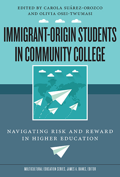 Immigrant-Origin Students in Community College 9780807761946