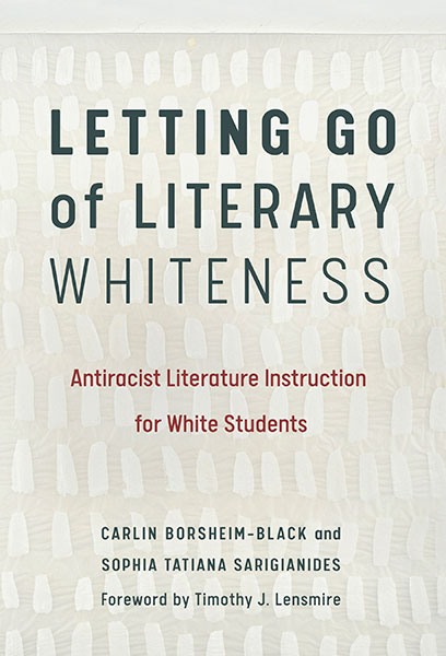 Letting Go of Literary Whiteness 9780807763056