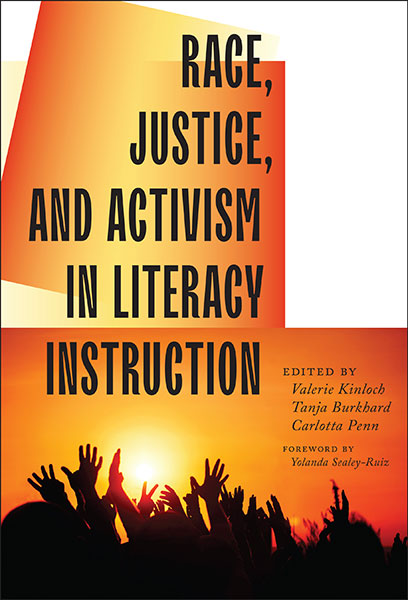 Race, Justice, and Activism in Literacy Instruction 9780807763216