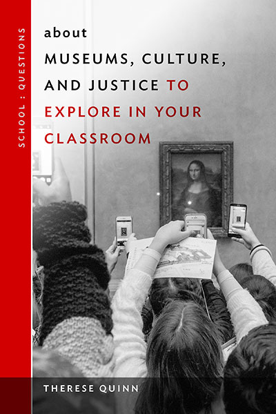 about Museums, Culture, and Justice to Explore in Your Classroom 9780807763438