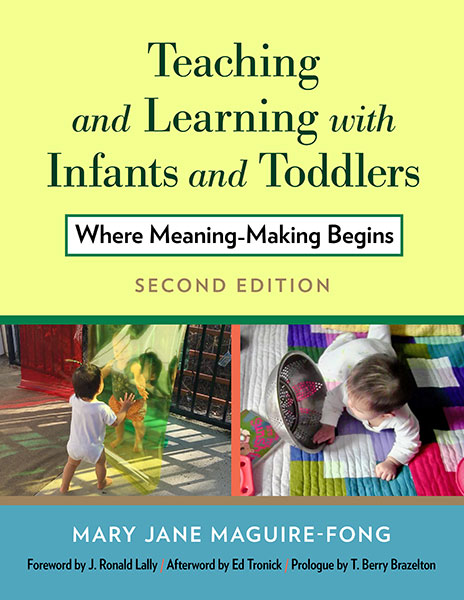 Teaching and Learning with Infants and Toddlers 9780807764183