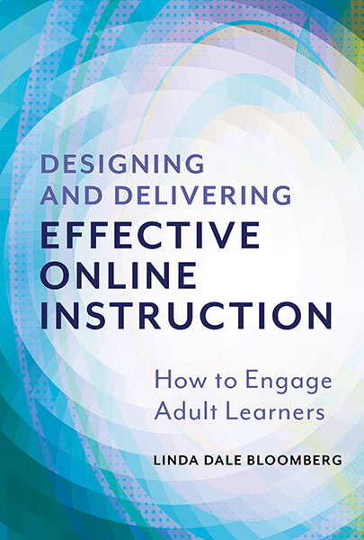 Designing and Delivering Effective Online Instruction 9780807765289