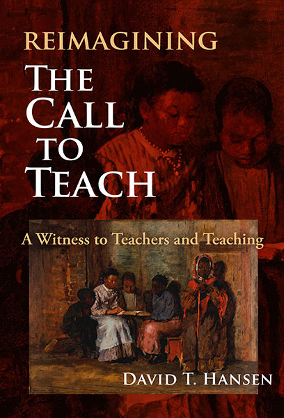 Reimagining The Call to Teach 9780807765463