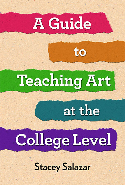 A Guide to Teaching Art at the College Level