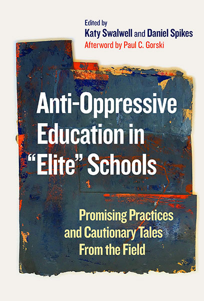 "Anti-Oppressive Education in ""Elite"" Schools 9780807765890"
