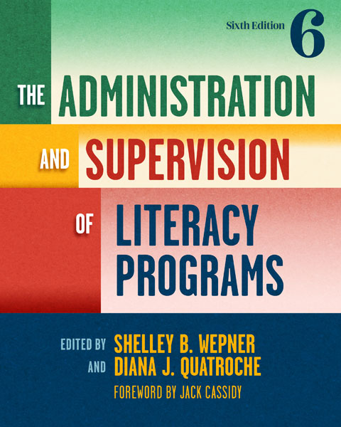The Administration and Supervision of Literacy Programs