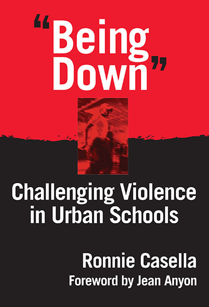 """Being Down"" Challenging Violence In Urban Schools 9780807770559"