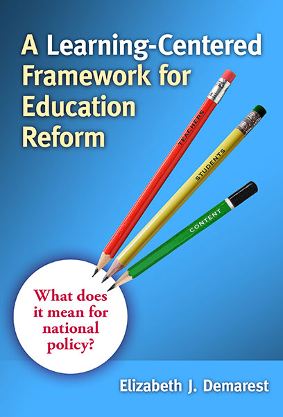 A Learning-Centered Framework for Education Reform