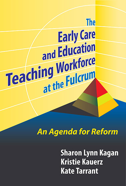 The Early Care and Education Teaching Workforce at the Fulcrum 9780807775523