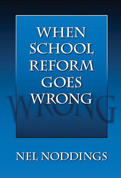 When School Reform Goes Wrong 9780807776193