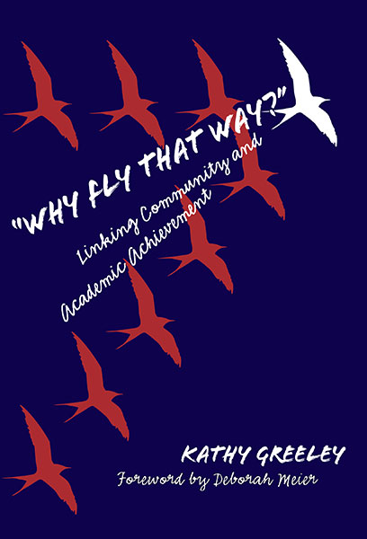 """""""Why Fly That Way?"""" Linking Community and Academic Achievement 9780807777398"""