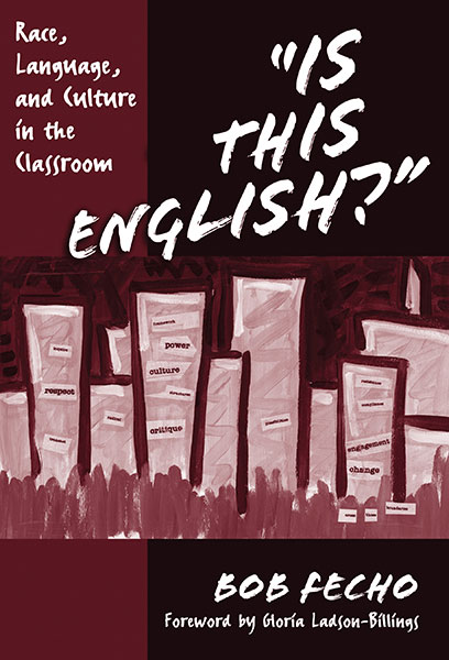 """Is This English?"" Race, Language, and Culture in the Classroom 9780807777459"