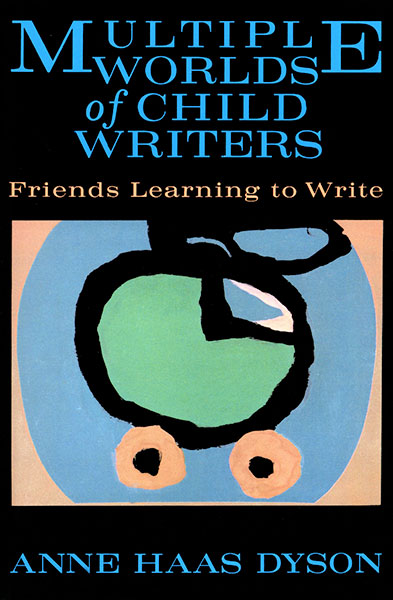 Multiple Worlds of Child Writers 9780807777909