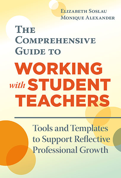 The Comprehensive Guide to Working With Student Teachers
